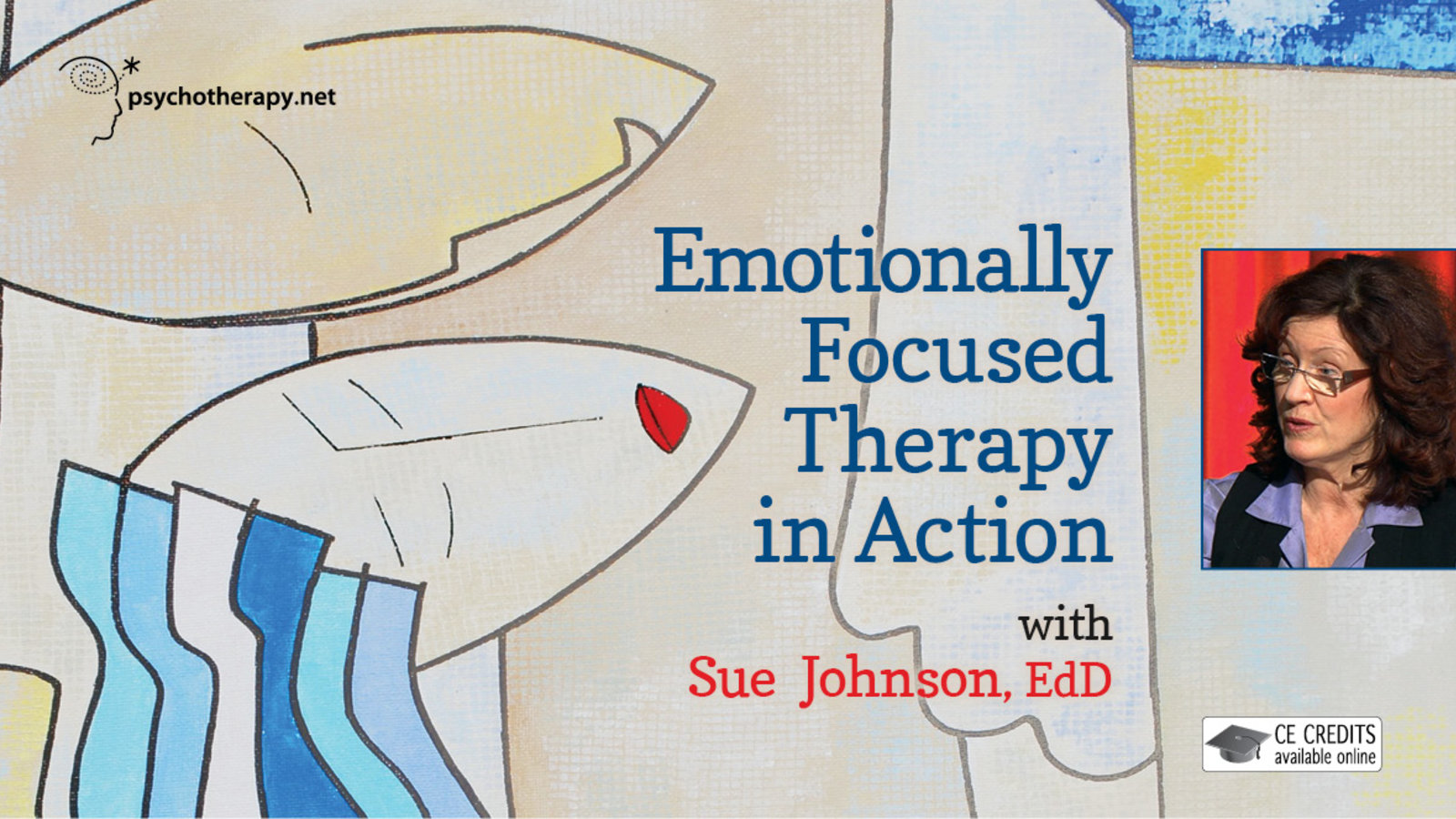 Emotionally Focused Therapy in Action - With Sue Johnson