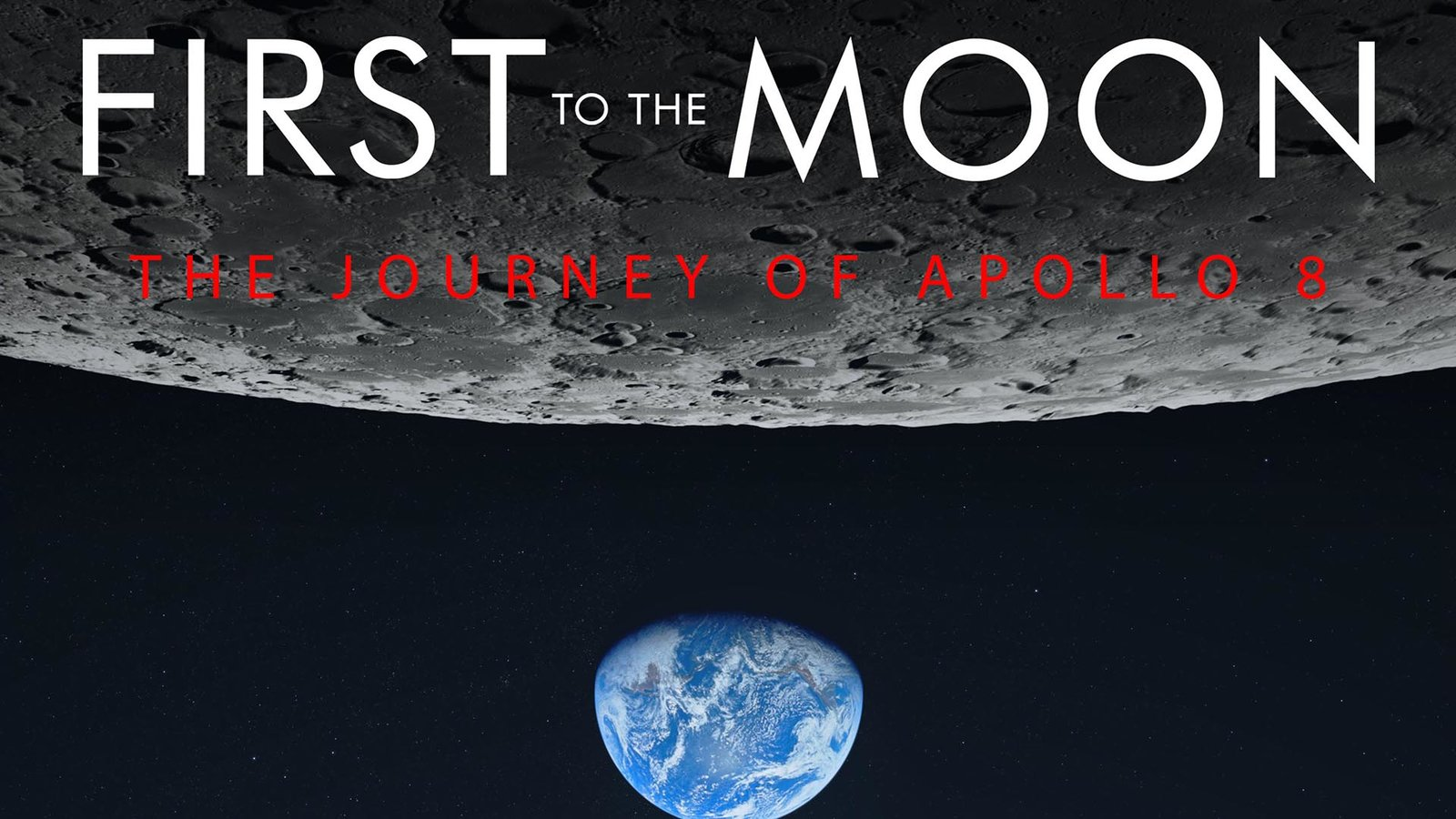 First to the Moon - The Journey of Apollo 8